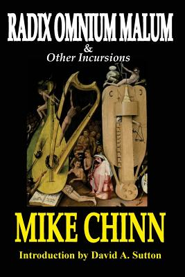 Radix Omnium Malum and Other Incursions by Mike Chinn
