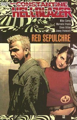 Hellblazer: Red Sepulchre by Jimmy Palmiotti, Steve Dillon, Marcelo Frusín, Mike Carey
