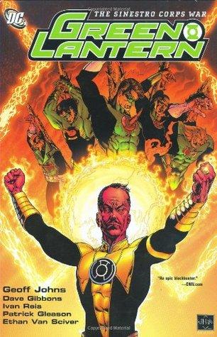 Green Lantern: The Sinestro Corps War by Patrick Gleason, Geoff Johns, Dave Gibbons, Joe Prado, Ángel Unzueta, Ivan Reis, Ethan Van Sciver