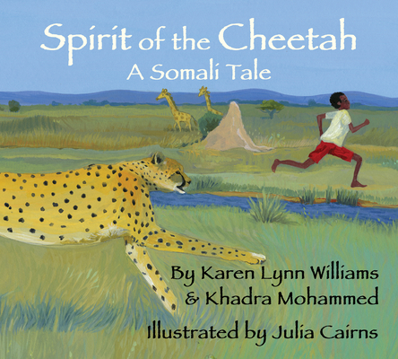 Spirit of the Cheetah: A Somali Tale by Khadra Mohammed, Karen Lynn Williams