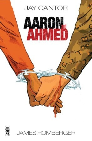 Aaron and Ahmed by Jay Cantor, James Romberger