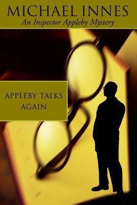 Appleby Talks Again by John Innes Mackintosh Stewart, Michael Innes