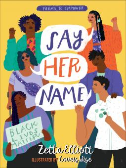 Say Her Name by Zetta Elliott, Loveis Wise