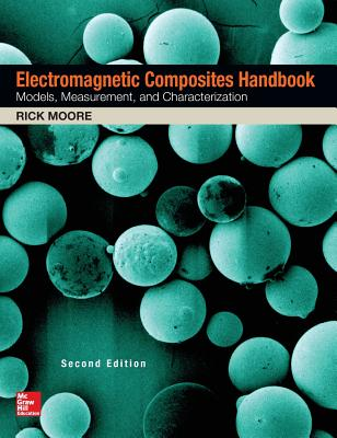 Electromagnetic Composites Handbook, Second Edition by Rick Moore