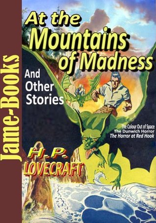 At the Mountains of Madness, and, Other Stories: 12 Works, The Case of Charles Dexter Ward, The Colour Out of Space, The Horror at Red Hook, Plus More!) by H.P. Lovecraft