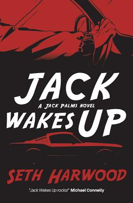 Jack Wakes Up: An Unstoppable Blast-Through Read by Seth Harwood