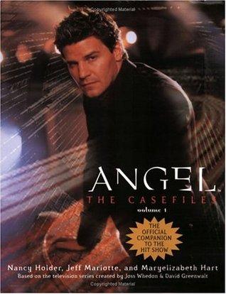 Angel: the Casefiles, Volume 1 by Jeff Mariotte, Nancy Holder, Maryelizabeth Hart