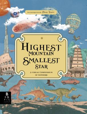 Highest Mountain, Smallest Star: A Visual Compendium of Wonders by Kate Baker