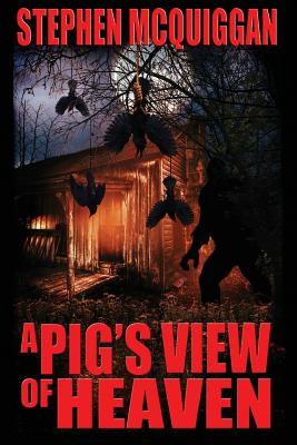 A Pig's View of Heaven by Stephen McQuiggan