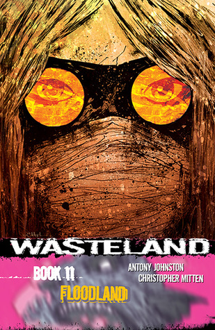Wasteland Book 11: Floodland by Christopher Mitten, Antony Johnston