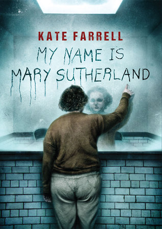 My Name Is Mary Sutherland by Kate Farrell