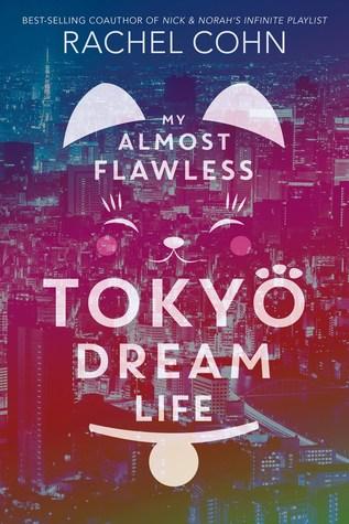 My Almost Flawless Tokyo Dream Life by Rachel Cohn