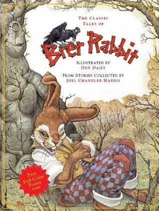 Classic Tales of Brer Rabbit by David Borgenicht, Joel Chandler Harris, Don Daily