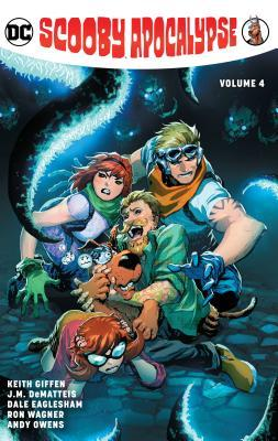 Scooby Apocalypse, Vol. 4 by Pat Oliffe, Dale Eaglesham, Keith Giffen, J.M. DeMatteis, Ron Wagner