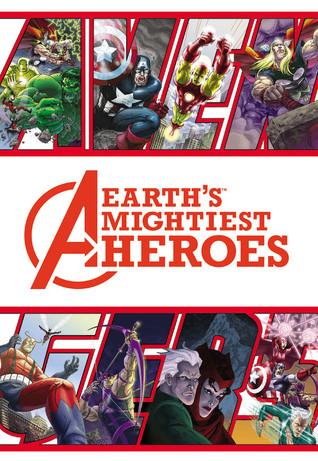 Avengers: Earth's Mightiest Heroes: Ultimate Collection by Will Rosado, Scott Kolins, Joe Casey