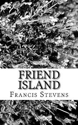 Friend Island by Francis Stevens