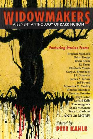Widowmakers: An Anthology of Dark Fiction by Pete Kahle, Brett Williams