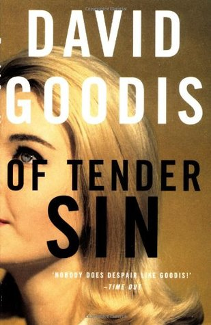 Of Tender Sin by David Goodis, Adrian Wootton