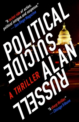 Political Suicide: A Thriller by Alan Russell