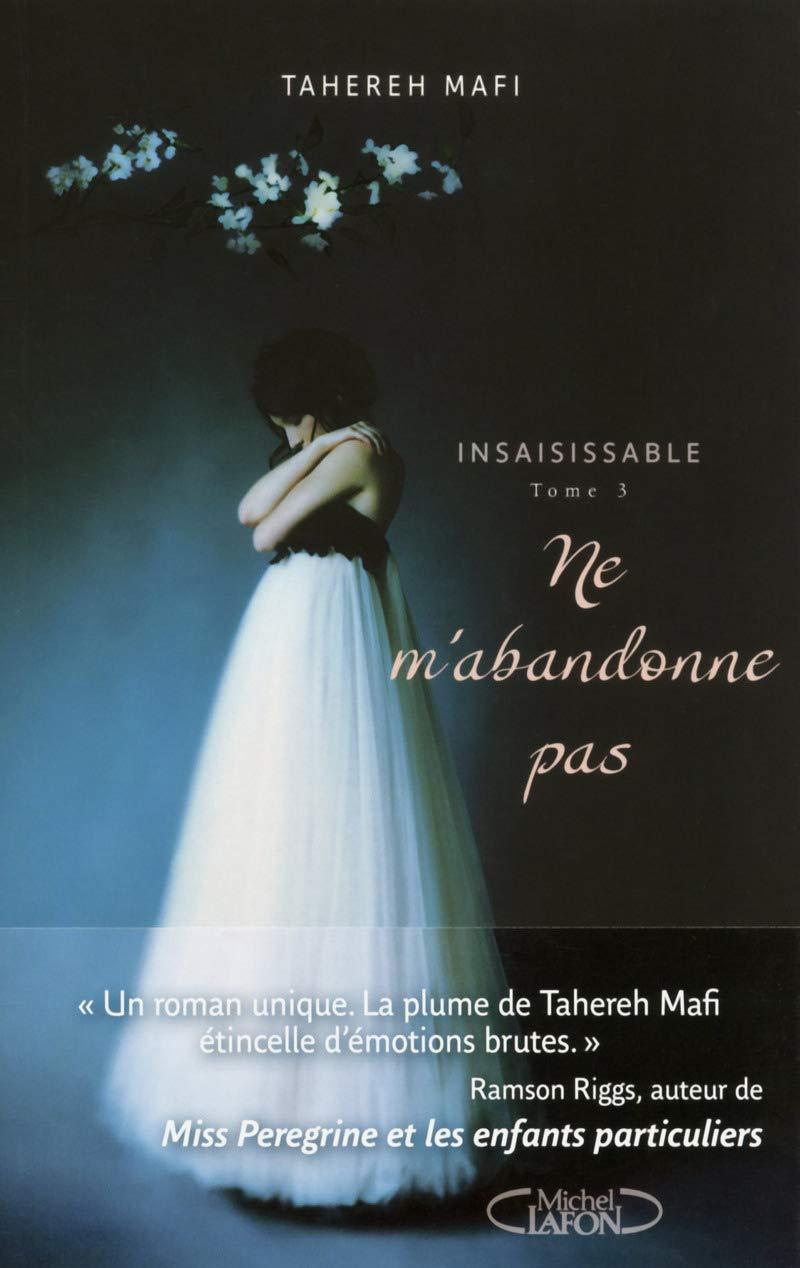 Ne m'abandonne pas by Tahereh Mafi