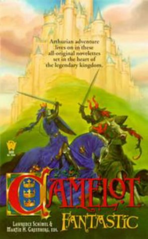 Camelot Fantastic by Brian Stableford, Lawrence Schimel, Rosemary Edghill, Martin Harry Greenberg, Nancy Springer, Gregory Maguire, Mike Ashley, Fiona Patton, Ian McDowell