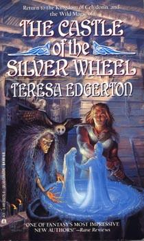 The Castle ofthe Silver Wheel by Teresa Edgerton