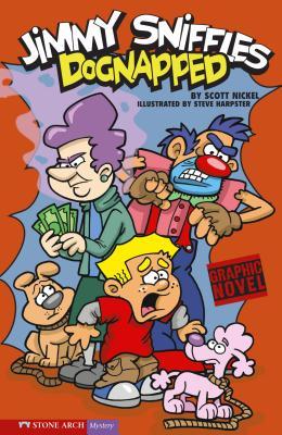 Dognapped!: Jimmy Sniffles by Scott Nickel