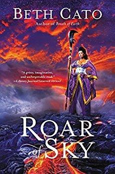 Roar of Sky by Beth Cato