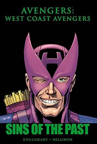 Avengers: West Coast Avengers: Sins of the Past by Steve Englehart, Al Milgrom, Al Milgrom