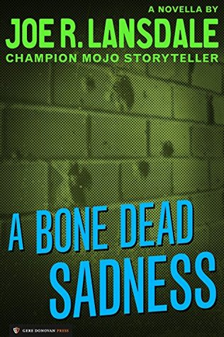 A Bone Dead Sadness by Joe R. Lansdale