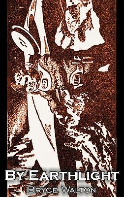 By Earthlight by Bryce Walton, Science Fiction, Fantasy by Bryce Walton