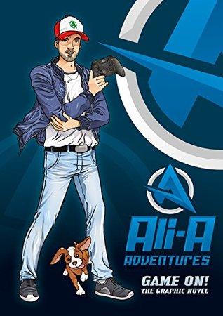 Ali-A Adventures: Game On! by Cavan Scott, Ali-A, Aleksandar Sotirovski