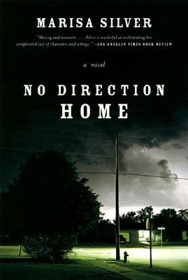 No Direction Home: A Novel by Marisa Silver