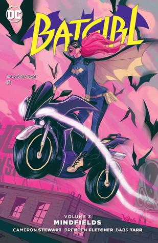 Batgirl, Volume 3: Mindfields by Ming Doyle, John Timms, Brenden Fletcher, Minkyu Jung, Bengal, Babs Tarr, Cameron Stewart, Moritat, Rob Haynes, James Harvey, Eleonora Carlini