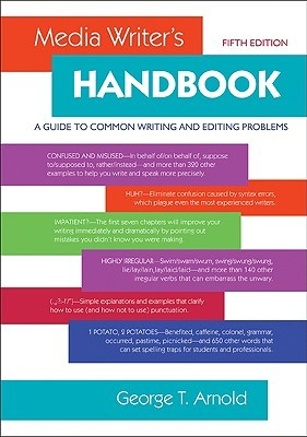 Media Writer's Handbook: A Guide to Common Writing and Editing Problems by George Arnold