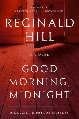 Good Morning, Midnight: A Dalziel and Pascoe Mystery by Reginald Hill