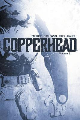 Copperhead, Volume 2 by Jay Faerber