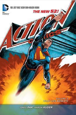 Superman – Action Comics, Volume 5: What Lies Beneath by Sandra Hope, Greg Pak, Lee Weeks, Scott McDaniel, R.B. Silva, Jed Dougherty, Mike Hawthorne, Aaron Kuder, Ray McCarthy