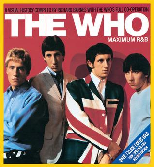 The Who: Maximum R&B by Richard Barnes, Pete Townshend