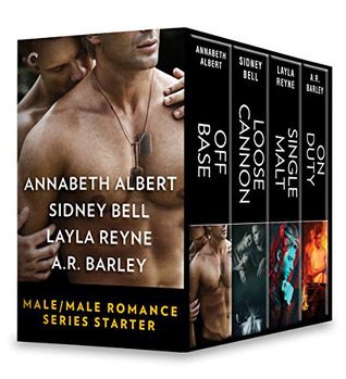 Male/Male Romance Series Starter: Off Base / Loose Cannon / Single Malt / On Duty by Annabeth Albert, Sidney Bell, A.R. Barley, Layla Reyne