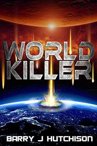 World Killer: A Sci-Fi Action Adventure by Barry J. Hutchison