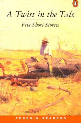A Twist in the Tale: Five Short Stories by Penny Cameron, John George Lang, Mary Fortune, Jessie Couvreur, Arthur Hoey Davis, Henry Lawson