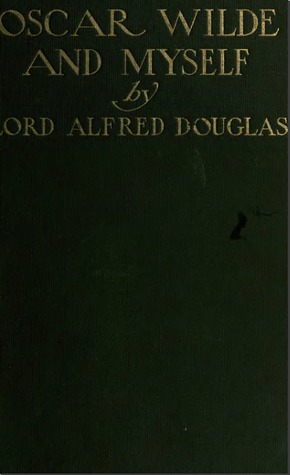 Oscar Wilde And Myself by Alfred Bruce Douglas