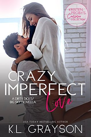 Crazy Imperfect Love by K.L. Grayson, Kristen Proby