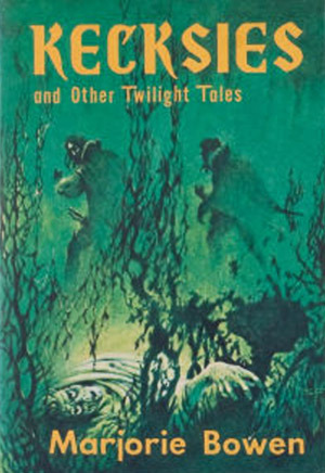 Kecksies and Other Twilight Tales by Marjorie Bowen