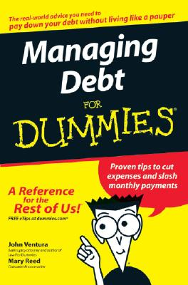 Managing Debt for Dummies by John Ventura, Mary Reed