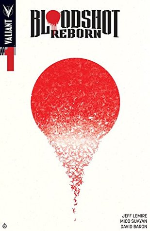 Bloodshot Reborn #1: Digital Exclusives Edition by Mico Suayan, Jeff Lemire