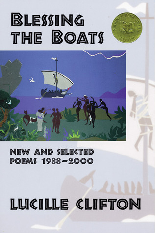 Blessing the Boats: New and Selected Poems, 1988-2000 by Lucille Clifton