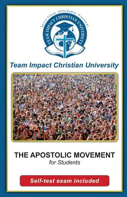 The Apostolic Movement for students by Team Impact Christian University