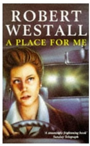 A Place For Me by Robert Westall, Sophy Williams